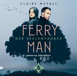 Ferryman – Der Seelenfahrer von Ahlborn,  Jodie Leslie, McFall,  Claire, Rothfuss,  Ilse