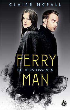 Ferryman – Die Verstoßenen (Bd. 3) von McFall,  Claire, Rothfuss,  Ilse