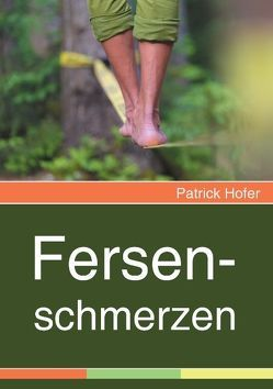 Fersenschmerzen von Hofer,  Patrick