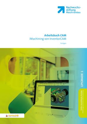 Fertigen mit iMachining von InventorCAM Arbeitsbuch