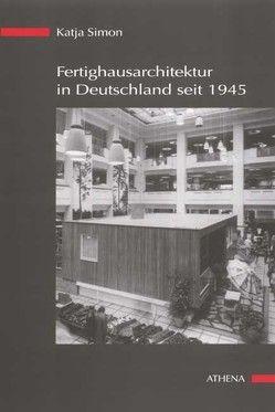 Fertighausarchitektur in Deutschland seit 1945 von Simon,  Katja