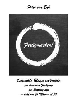 Fertigmachen! von van Eyk,  Peter