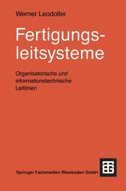 Fertigungsleitsysteme von Leodolter,  Werner