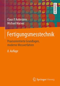 Fertigungsmesstechnik von Keferstein,  Claus P, Marxer,  Michael