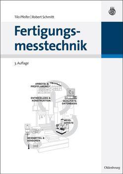 Fertigungsmesstechnik von Pfeifer,  Tilo, Schmitt,  Robert