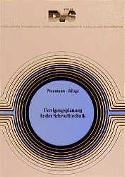 Fertigungsplanung in der Schweisstechnik von Kluge,  D, Neumann,  A.