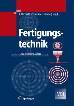 Fertigungstechnik von Fritz,  A. Herbert, Hoffmeister,  Hans-Werner, Kühn,  Klaus-Dieter, Rohde,  Gerd, Schulze,  Günter