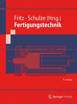 Fertigungstechnik von Fritz,  A. Herbert, Schulze,  Günter
