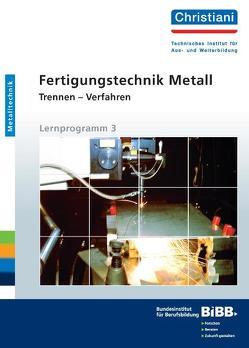 Fertigungstechnik Metall – Trennen – Verfahren von Hartmann,  Manfred