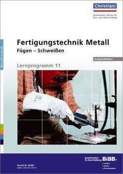 Fertigungtechnik Metall – Fügen – Schweissen von Hartmann,  Manfred