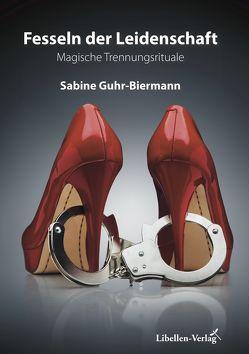 Fesseln der Leidenschaft von Guhr-Biermann,  Sabine