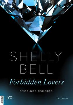 Fesselnde Begierde – Forbidden Lovers von Bell,  Shelly, Hoffmann,  Mara
