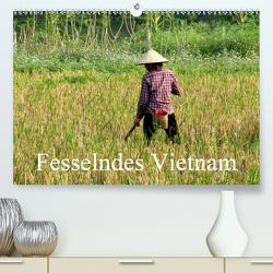Fesselndes Vietnam (Premium, hochwertiger DIN A2 Wandkalender 2021, Kunstdruck in Hochglanz) von Voigt,  Vera