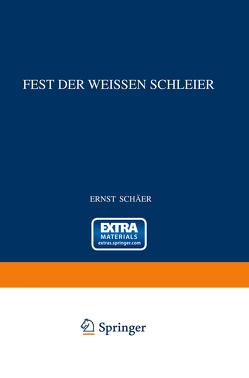 Fest der Weissen Schleier von Schäfer,  Ernst