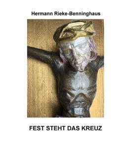 Fest steht das Kreuz von Rieke-Benninghaus,  Hermann