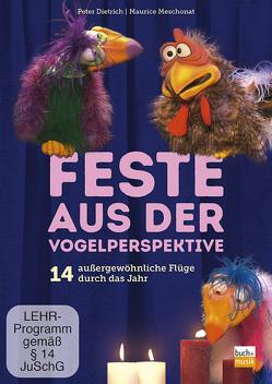 Feste aus der Vogelperspektive von Dietrich,  Peter, Meschonat,  Maurice