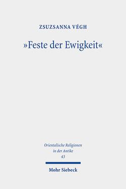 """""""Feste der Ewigkeit"""" von Végh,  Zsuzsanna"""
