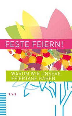 Feste feiern! von Müller,  Luzius, Ritter,  Hans-Adam, Thiriet,  Roger
