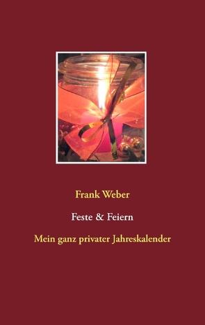 Feste & Feiern von Weber,  Frank