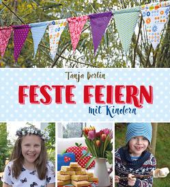 Feste feiern mit Kindern von Berlin,  Tanja