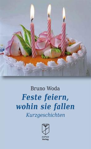 Feste feiern, wohin sie fallen von Woda,  Bruno
