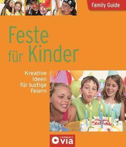 Feste für Kinder – Kreative Ideen für lustige Feiern von Otte,  Astrid