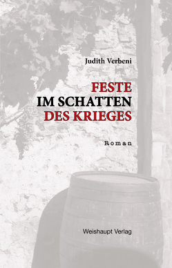 Feste im Schatten des Krieges von Verbeni,  Judith