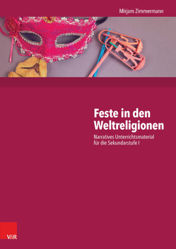 Feste in den Weltreligionen von Zimmermann,  Mirjam