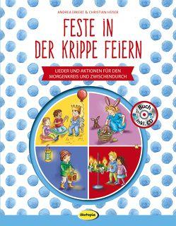 Feste in der Krippe feiern (Buch inkl. CD) von Erkert,  Andrea, Hüser,  Christian