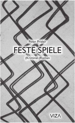 Feste Spiele von Prieler,  Peter