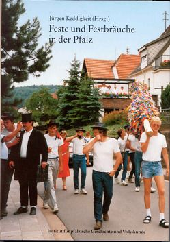 Feste und Festbräuche in der Pfalz von Keddigkeit,  Jürgen, Scherer,  Karl