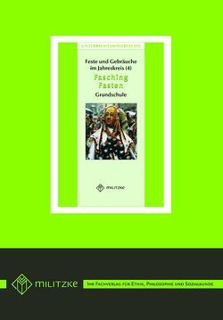 Feste und Gebräuche im JahreskreisTeil 4: Fasching, Fasten von Fahsel,  Ina