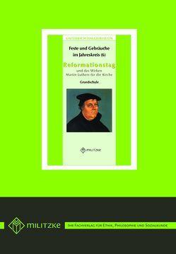 Feste und Gebräuche im JahreskreisTeil 6 Reformationstag und das Wirken von Martin Luther von Austel,  Anja