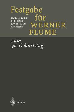 Festgabe für Werner Flume von Ernst,  W., Hüttemann,  R., Jakbobs,  H.H., Jakobs,  Horst H, Kirchner,  E., Picker,  E., Picker,  Eduard, Schön,  W., Wilhelm,  J., Wilhelm,  Jan