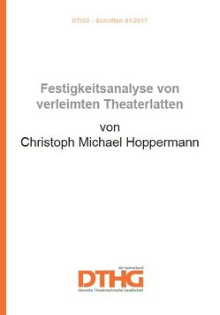 Festigkeitsanalyse von verleimten Theaterlatten von Hoppermann,  Christoph Michael
