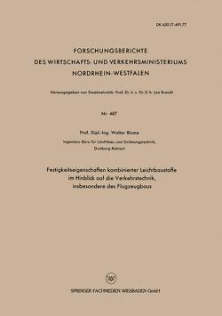 Festigkeitseigenschaften kombinierter Leichtbaustoffe im Hinblick auf die Verkehrstechnik, insbesondere des Flugzeugbaus von Blume,  Walter