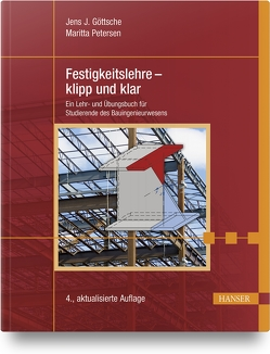 Festigkeitslehre – klipp und klar von Göttsche,  Jens J., Petersen,  Maritta