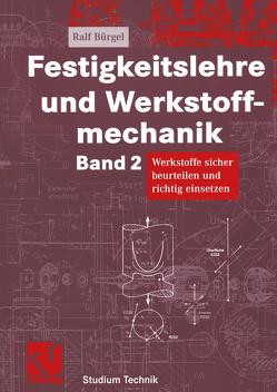 Festigkeitslehre und Werkstoffmechanik von Bürgel,  Ralf