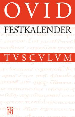 Festkalender Roms von Holzberg,  Niklas, Ovid