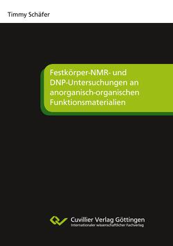 Festkörper-NMR- und DNP-Untersuchungen an anorganisch-organischen Funktionsmaterialien von Schäfer,  Timmy