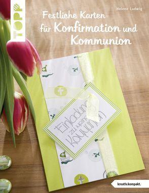 Festliche Karten für Konfirmation und Kommunion (kreativ.kompakt.) von Ludwig,  Helene