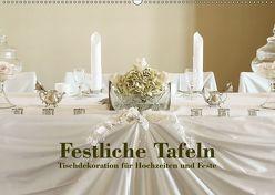 Festliche Tafeln – Tischdekoration für Hochzeiten und Feste (Wandkalender 2019 DIN A2 quer) von Kolbe (dex-photography),  Detlef