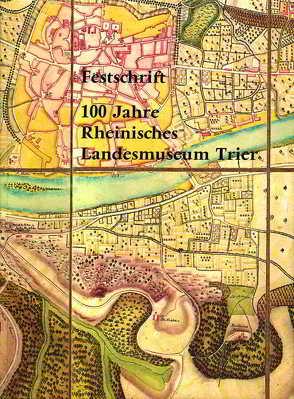 Festschrift 100 Jahre Rheinisches Landesmuseum Trier von Cüppers,  Heinz