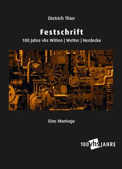 Festschrift 100 Jahre VHS Witten Wetter Herdecke von Sommerbauer,  Bettina, Thier,  Dietrich