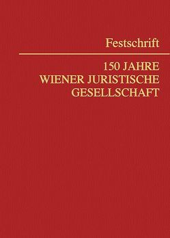 Festschrift 150 Jahre Wiener Juristische Gesellschaft von Jabloner,  Clemens