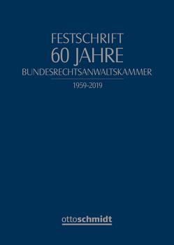 Festschrift 60 Jahre Bundesrechtsanwaltskammer von Gaier,  Reinhard, Schäfer ,  Frank L., Singer,  Reinhard, Stürner,  Rolf, Wolf,  Christian