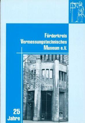 Festschrift Förderkreis Vermessungstechnisches Museum e.V. von Kröger,  Kurt
