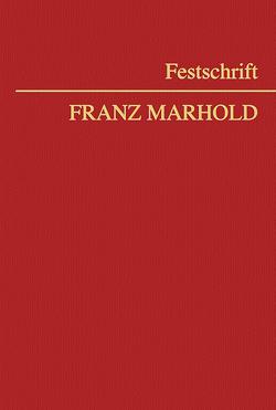 Festschrift Franz Marhold von Brameshuber,  Elisabeth, Friedrich,  Michael, Karl,  Beatrix