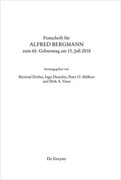 Festschrift für Alfred Bergmann zum 65. Geburtstag am 13. Juli 2018 von Dreher,  Meinrad, Mülbert,  Peter O