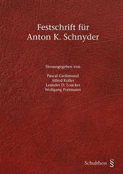 Festschrift für Anton K. Schnyder von Grolimund,  Pascal, Koller,  Alfred, Loacker,  Leander D., Portmann,  Wolfgang